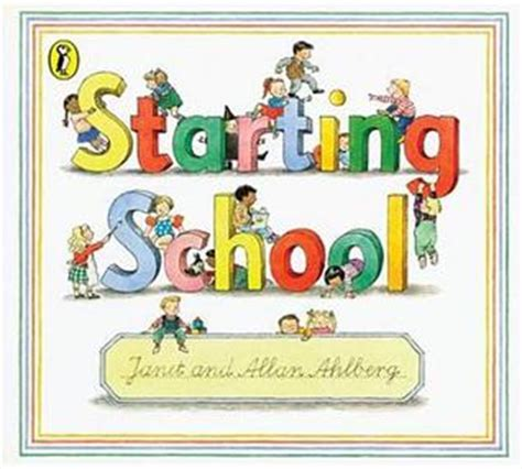 picture books about starting school starting school by janet ahlberg