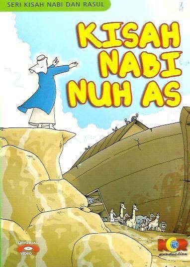film tentang nabi dan rasul 10 film kartun islami kisah nabi dan rasul pondok islami