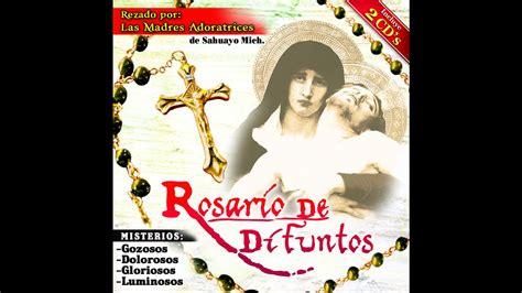 rosarios para los difuntos rosario de difuntos misterios gozosos lunes y sabado