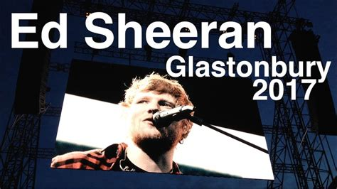 ed sheeran queue ed sheeran glastonbury 25th june 2017 youtube