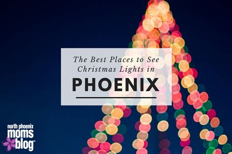 the best places to see christmas lights in phoenix