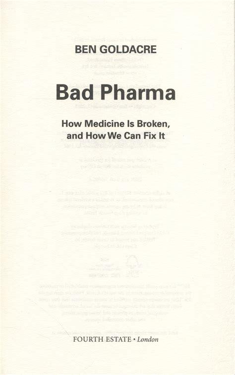 000749808x bad pharma bad pharma how medicine is broken and how we can fix it
