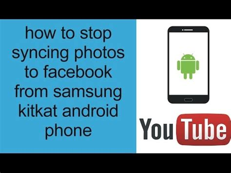 how to stop a on android how to stop syncing photos to from samsung kitkat android phone