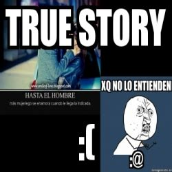 True Story Meme Generator - meme personalizado true story 4333