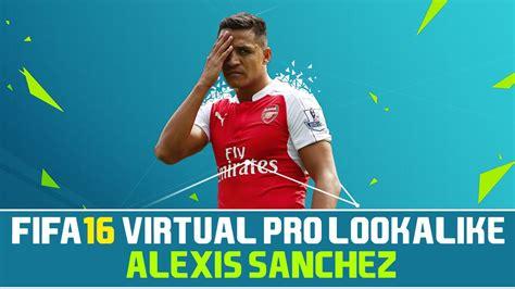 alexis sanchez ranking fifa fifa 16 virtual pro lookalike tutorial alexis sanchez