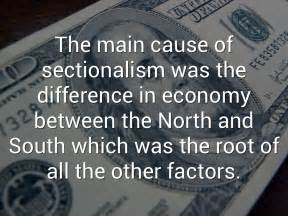 Causes Of Sectionalism by Cause Of Sectionalism By Juliet L