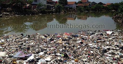 cara membuat artikel lingkungan hidup cara membuat biogas dari sah cara membuat biogas