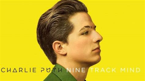 charlie puth nine track mind charlie puth don t expect anymore love ballads from him