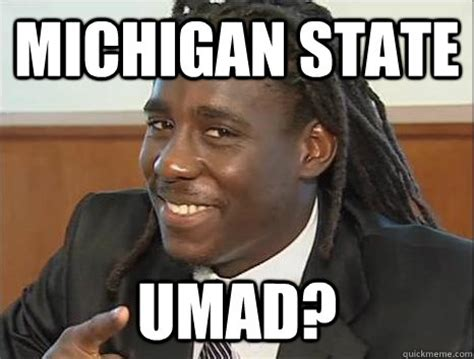 Funny Michigan Memes - michigan state umad misc quickmeme
