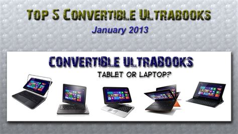 best windows 8 convertible top 5 windows 8 convertible ultrabooks for january 2013