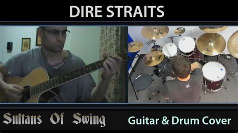 sultan of swing cover dire straits sultans of swing guitar drum cover