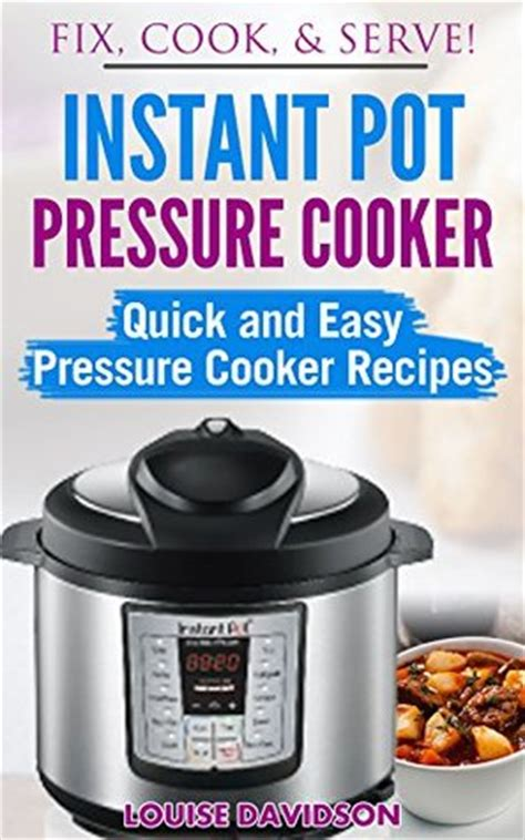 instant potâ electric pressure cooker cookbook delicious recipes for fast healthy cooking books electric pressure cooker cookbook and easy pressure