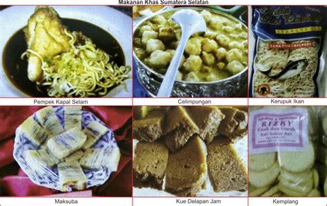 makanan khas sumatra selatan lengkap penjelasannya seni