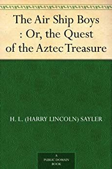 the air ship boys or the quest of the aztec treasure