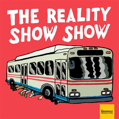reality show the reality show show podcast on earwolf