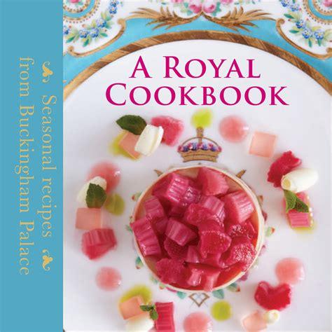 royal teas seasonal recipes a royal cookbook seasonal recipes from buckingham palace flanagan griffiths
