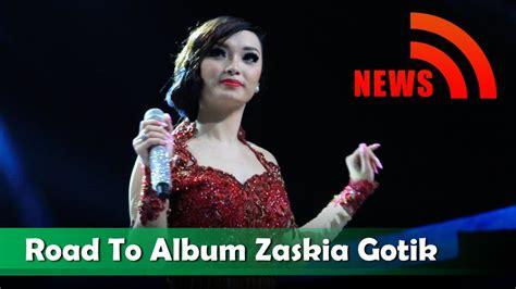 download mp3 zaskia gotik zaskia road to album zaskia gotik nagaswara news