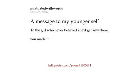 a message to my younger self by infatuatedwithwords