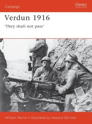 they shall not pass the army on the western front 1914 1918 books verdun 1916 they shall not pass book by ian drury sir