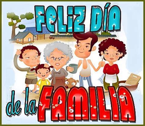 imagenes feliz dia familia im 225 genes frases y mensajes de feliz d 237 a de la familia