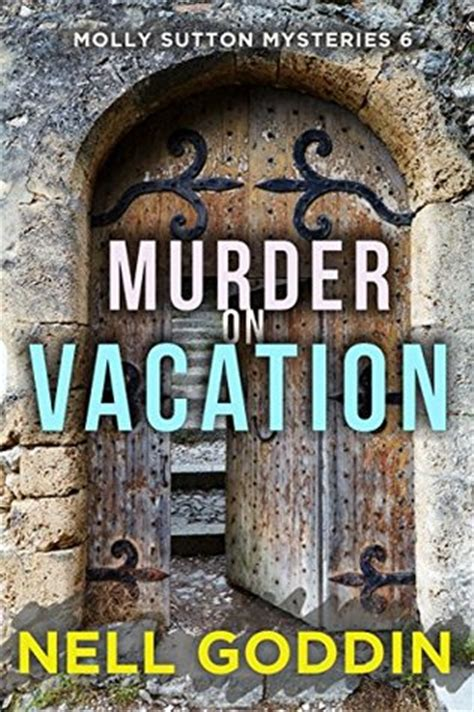 murder on shores a mystery mystery series books murder on vacation molly sutton mysteries book 6 by nell