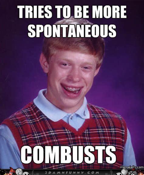 Bad Luck Bryan Meme - bad luck bryan meme tries to be more spontaneous