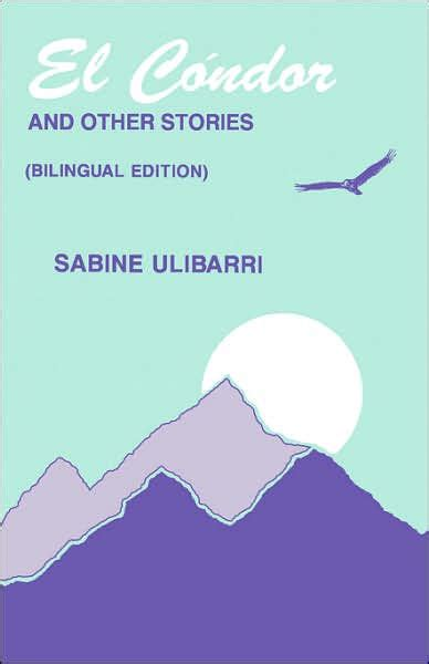 sabine ulibarri biography in spanish el c 243 ndor and other stories el c 243 ndor y otros cuentos by