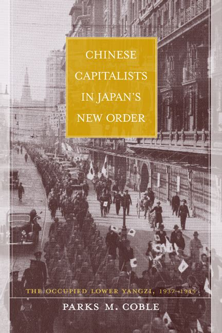 new books from uc press chinese capitalists in japan s new order parks coble hardcover university of california press