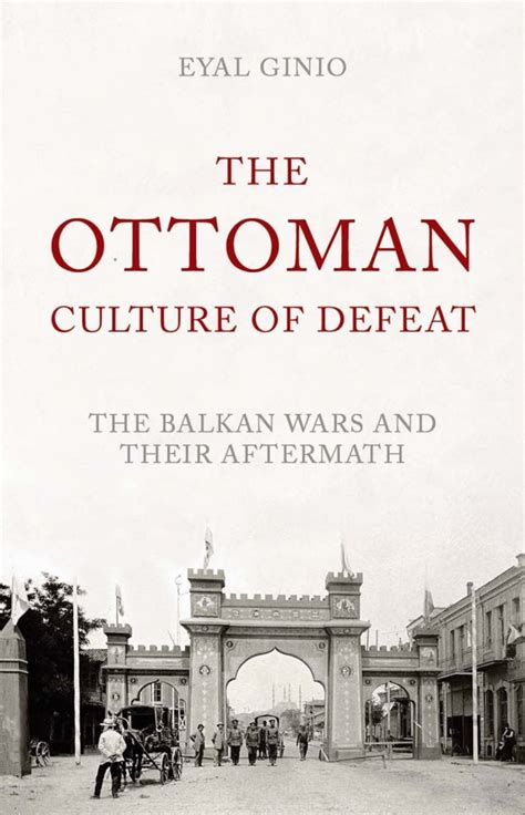 culture of ottoman empire the ottoman culture of defeat historical association