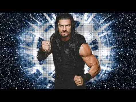theme song of roman reigns 2015 roman reigns 3rd new wwe theme song the truth