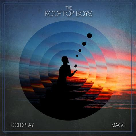 coldplay remix the rooftop boys continue dominating with magical coldplay