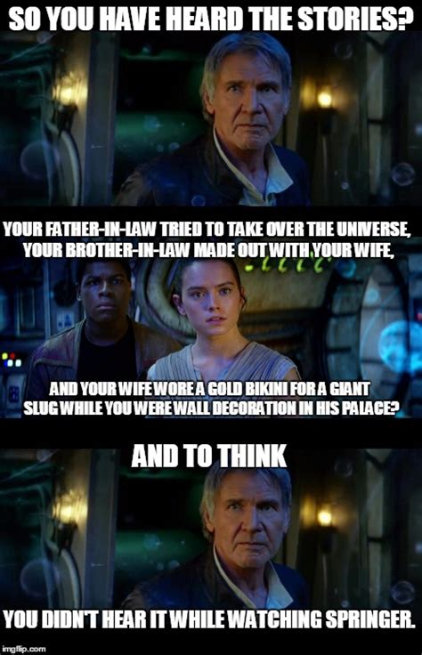 Father In Law Meme - it s true all of it han solo meme imgflip