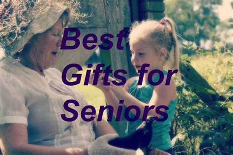 best gifts for seniors best gifts for seniors 2015life after 60