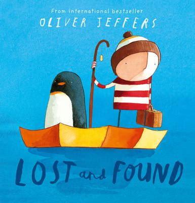 lost and found a novel lost and found by oliver jeffers waterstones