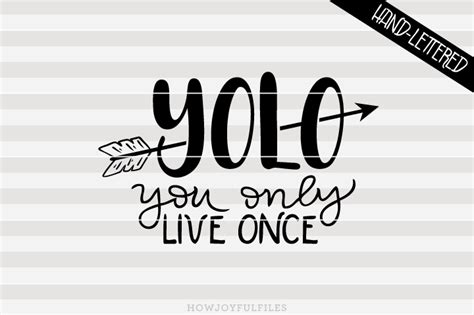Yolo You Only Live Once yolo you only live once svg png pdf and dxf files