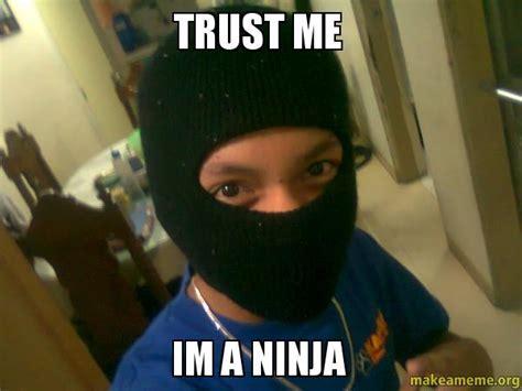Im A Dj Meme - trust me im a ninja make a meme