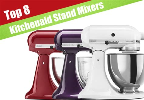 best mixers for 8 best reviewed kitchenaid stand mixers for 2017