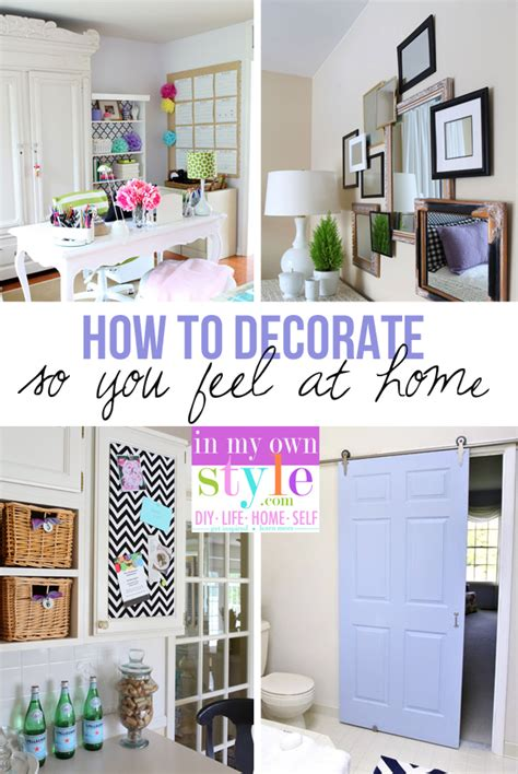 how to decorate so you feel at home in my own style