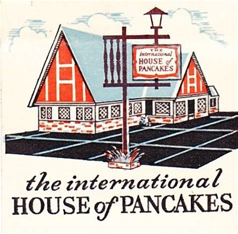 international pancake house the international house of pancakes good old memories pinterest