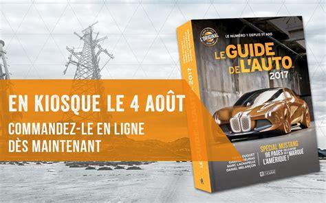 Auto L Guide by Le Guide De L Auto 2017 En Vente D 232 S Le 4 Ao 251 T