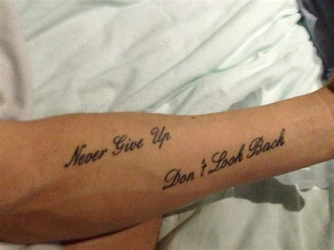 tattoo fail never don t give up never give up don t look back tattoo s pinterest