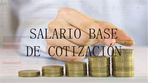 salario base de cotizacion 2016 salario base salario base determinaci 211 n del salario