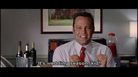 Wedding Crashers Leave 1 by Vince Vaughn Wedding Crashers Sayings Images Frompo