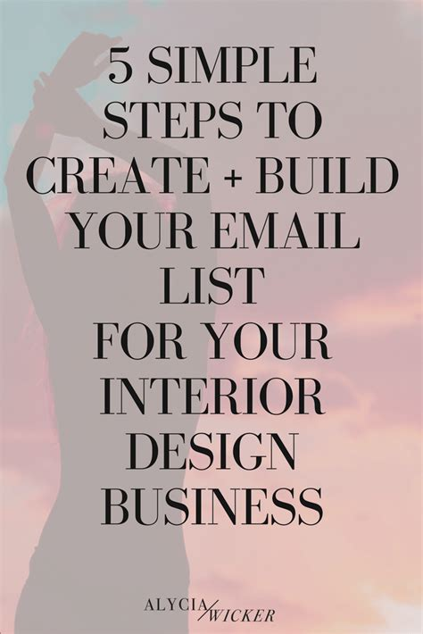 interior designer email list 5 simple steps to create and build your email list for