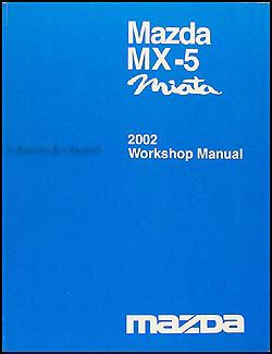 2002 mazda mx 5 miata repair shop manual original
