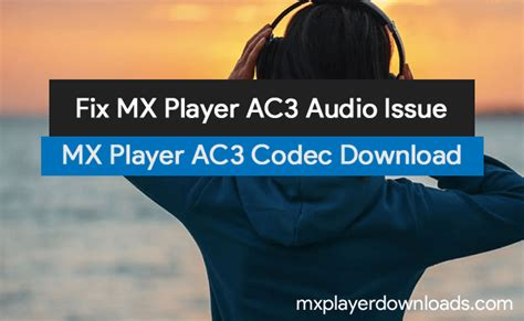 ac3 audio format zip file download mx player codec download ac3 dts mlp truehd etc all files