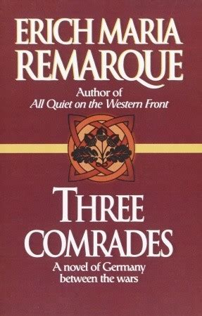 three comrades by erich remarque reviews discussion bookclubs lists