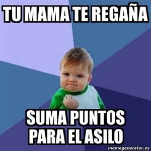 Memes De Mamas - meme bebe exitoso tu mama te rega 241 a suma puntos para el