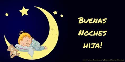imagenes buenas noches hija mia felicitaciones de buenas noches para hija buenas noches
