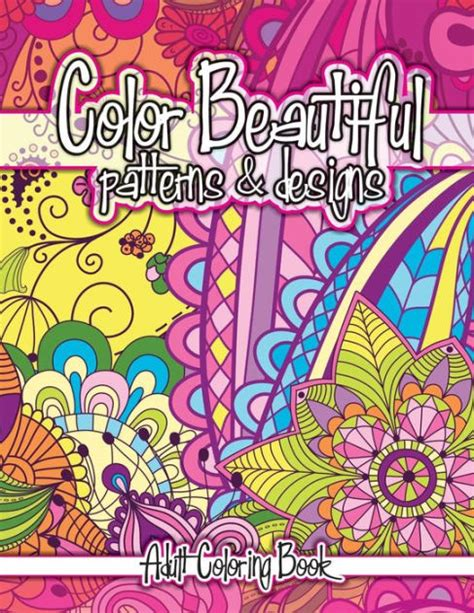 coloring books for adults barnes and noble color beautiful patterns designs coloring book by